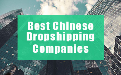 Best 11 Chinese Dropshipping Agents
