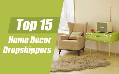 Top 15 Home Decor Dropshippers