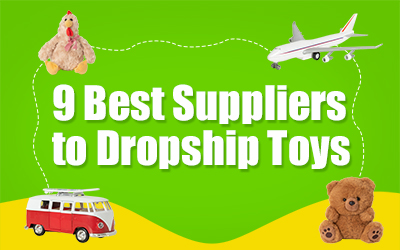 9 Best Suppliers to Dropship Toys
