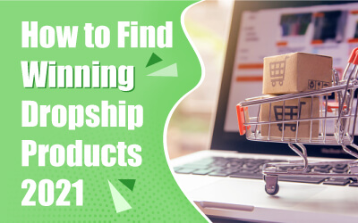 How to Find Winning Products Dropshipping in 2021